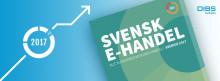 DIBS presenterar rapporten Svensk E-handel 2017:  Fortsatt tillväxt och nya betalmetoder liksom branscher dyker upp