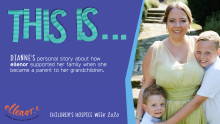 Children's Hospice Week: This is...Dianne's personal story about how we supported her family when she became a parent to her grandchildren.