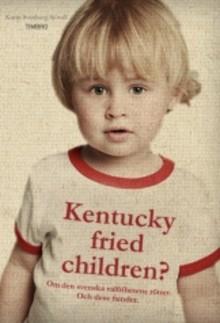 Timbro lanserar: Kentucky fried children? Om den svenska valfrihetens rötter - och dess fiender