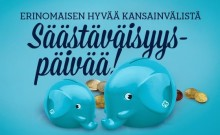 Hyvää kansainvälistä Säästäväisyyspäivää - katso kolme videotamme