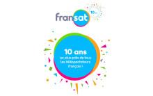 FRANSAT : 10 ans de nouveautés pour le plus grand plaisir de tous les téléspectateurs français !