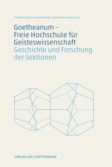 Früher Think-Tank zum Lösen gesellschaftlicher Aufgaben. Buch erschließt Themen und Arbeitsweise  der Freien Hochschule für Geisteswissenschaft