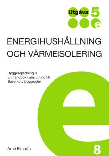Ny utgåva i Byggvägledningsserien – Energihushållning och värmeisolering