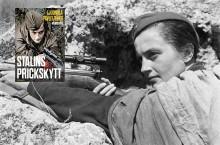 Hon var Sovjets bästa kvinnliga  prickskytt.  Nu ger vi ut Ljudmila  Pavlitjenkos memoarer.