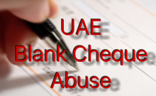 UAE banks blank cheque abuse continues to shock the international banking community