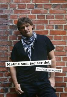 Malme som jag ser det - Stephan Skougaard berättar om sin bok