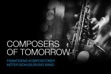 Composers of Tomorrow - Framtidens kompositörer möter Bohuslän Big Band