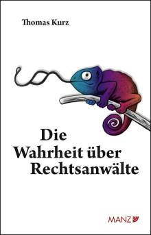 """Neu bei MANZ: """"Die Wahrheit über Rechtsanwälte"""" von Thomas Kurz"""