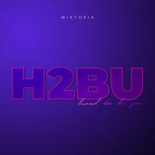 """Wiktoria släpper singeln """"H2BU"""" – ett statement ägnat alla fuckboys"""