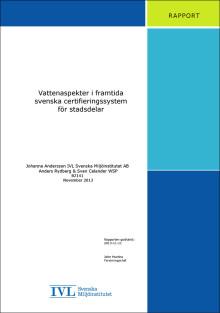 SVU-rapport C_IVL2013-B2141: Vattenaspekter i framtida svenska certifieringssystem för stadsdelar (Management)