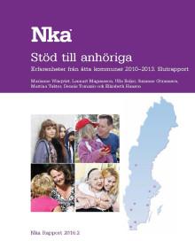 Stöd till anhöriga - Erfarenheter från åtta kommuner 2010–2013 - Slutrapport