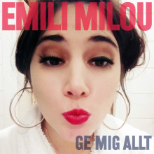 """Emili Milou öppnar sommaren med debut-EP:n """"Ge mig allt"""""""