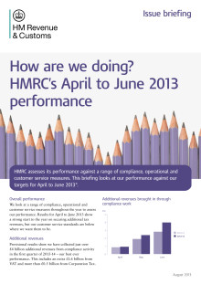 HMRC Issue Briefing - How are we doing? HMRC's April to June 2013 performance