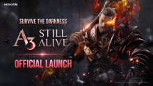 AWAKEN YOUR WARRIOR INSTINCT AND SURVIVE THE DARKNESS AS THE DARK FANTASY OPEN WORLD RPG    A3: STILL ALIVE LAUNCHES WORLDWIDE ON MOBILE DEVICES