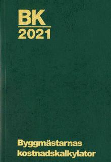 Rätt kostnad med Byggmästarnas kostnadskalkylator - 2021 års utgåva av BK