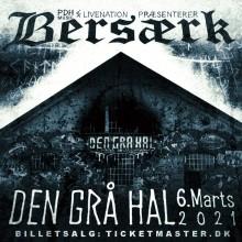 BERSÆRK annoncerer deres hidtil største headliner-show i Den Grå Hal til marts.