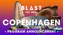 Full program for BLAST Pro Series, Copenhagen released!