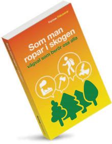 PÅMINNELSE Inbjudan till seminarium i Umeå 3 juni: Vad vill vi med Skogen?