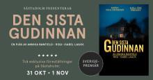 """Sverigepremiär av pjäsen """"Den sista gudinnan"""" på Såstaholm i Täby. Ett kammarspel i herrgårdsmiljö av Annika Banfield om relationer, förväntningar och livsval."""