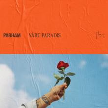 "Parham släpper idag EP:n ""Vårt Paradis"""