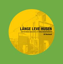 Ny bok:  Länge leve husen. Arkitektoniska kvaliteter i ett förvaltningsperspektiv.