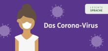 Leichte Sprache: Aktualisierte und ergänzte Infos zum Coronavirus