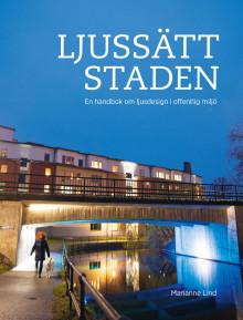 Ljussätt staden – ny bok om att gestalta stadsrummet