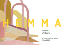 Svensk Form i Milano: HEMMA – Stories of Home