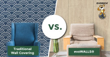 evoWALLS vs. Traditional Wall Coverings