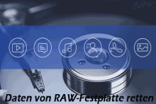Daten von RAW-Festplatten retten & mögliche Ursachen für RAW-Laufwerke