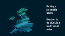 Building a sustainable future: reactions to the UK NCSC's fourth annual review