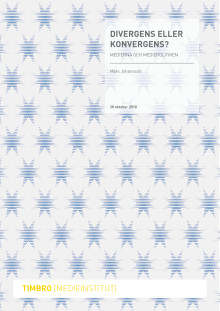 Ny rapport: Divergens eller konvergens? Medierna och mediepolitiken