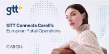 GTT forbinder Carolls europæiske retail opgaver