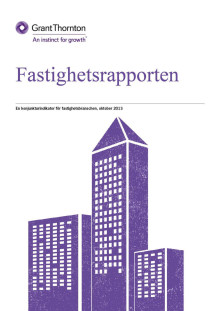 Fastighetsrapporten 2013 visar: Mer optimistisk syn på framtiden för svenska fastighetsbolag