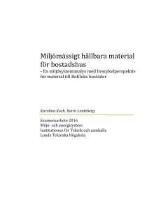 """Examensarbetet """"Miljömässigt hållbara material för bostadshus – En miljösystemanalys med livscykelperspektiv för material till BoKloks bostäder"""""""