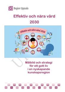 Slutrapport Effektiv och nära vård 2030