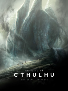 The Stars are Right, Back the End of the World - Kickstarter for The Call of Cthulhu by Lovecraft & Baranger Launched