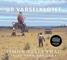 Svenska sensationen Tales From the Loop snart som tv-serie - nu släpps boken i ny utgåva