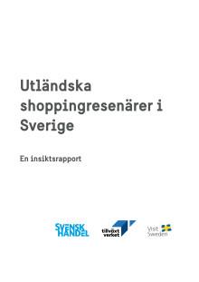 Utländska turister vill shoppa svenskt. En rapport om utländska shoppingesenärer i Sverige.