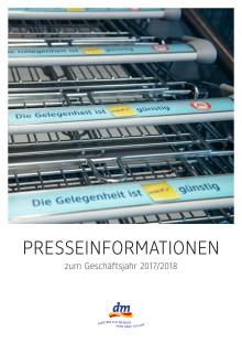 Presseinformation: Positive Entwicklung bei dm: Deutschlands bester Drogeriemarkt festigt Spitzenposition – 8,1 Mrd. Euro Umsatz im Geschäftsjahr 2017/2018 in Deutschland, 10,7 Mrd. Euro Umsatz in Europa