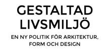 Gestaltad livsmiljö - Svensk Form  kommenterar utredningens förslag