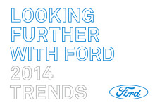 LOOKING FURTHER WITH FORD 2014 - TREND REPORT