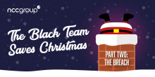 The Black Team saves Christmas Part two: the breach