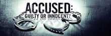 PRESS RELEASE | ACCUSED: GUILTY OR INNOCENT?