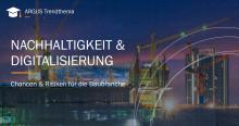 Nachhaltigkeit & Digitalisierung | Chancen & Risiken in der Baubranche
