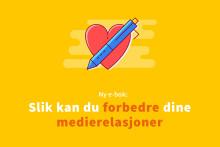 Ny e-bok: Slik kan du forbedre dine medierelasjoner