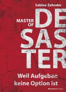 Master of Desaster - Weil Aufgeben keine Option ist