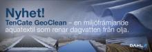 Dahl Sverige AB introducerar TenCate GeoClean, en miljöfrämjande aquatextil som renar dagvatten från olja