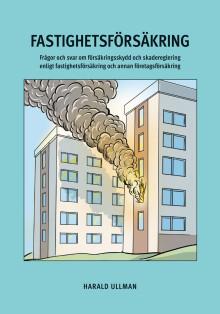 Fastighetsförsäkringen – vår vanligaste sakförsäkring: Ny bok!