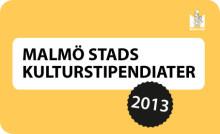Malmö stads kulturstipendier 2013 - välkommen på stipendieutdelningen!